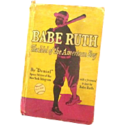 Babe Ruth The Idol of the American Boy ....foward by Babe Ruth ! 1st Edition
