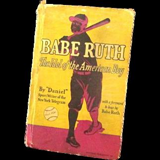 Babe Ruth The Idol of the American Boy ....foward by Babe Ruth ! 1st Edition