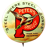 "Peters Shells ""Steel Where Steel Should Be"" Advertising Pinback Button (1901-1910)"