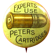 Experts Use Peters Cartridges Advertising Hunting Pinback Button (1901-1910)