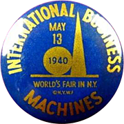 1939 New York World's Fair International Business Machine IBM (Day) May 13 1940 Souvenir Pinback Button