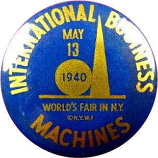 1939 New York World's Fair International Business Machine IBM (Day) May 13 1940 Souvenir Pinback Button