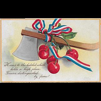 Vintage Political Patriotic Postcard Hatchet & Cherries