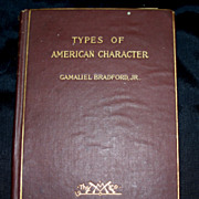 "Antique Book ""Types of American  Character"" by Gamaliel Bradford, Jr.. 1900"