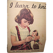 I Learn to Knit to Dress MY  Doll Bok Free P&I US Buyers!