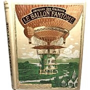 "Antique French Book Illustrated by A. Robida  ""Le Ballon Fantome"""