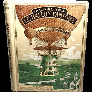 "Antique French Book Illustrated by A. Robida  ""Le Ballon Fantome"""