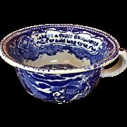 "Flow Blue Transferware  England Chowder Cup ""Take Ye A Cuppe O'Kindness"""