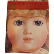 """HOLIDAY SALE! """"The Rose Unfolds"""" Volume One Doll Book Classic!"""