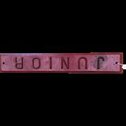 Vintage Cast Iron JUNIOR Sign