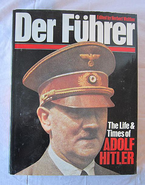 Der Fuhrer The Life And Times Of Adolf Hitler Edited By