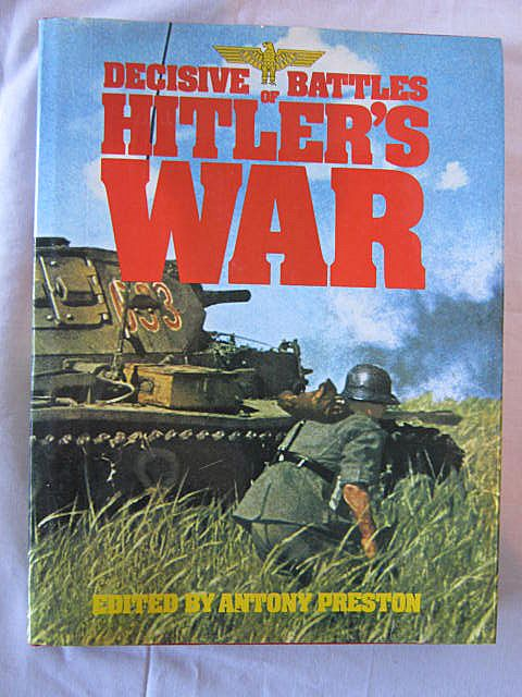 Decisive Battles of Hitler's War Edited by Anthony Preston