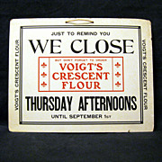 Voigt's Flour Ad, Thursday Afternoons Store Closings Sign, ca. 1900