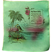 WWII Souvenir Handkerchief, Hawaii, My Dear Wife