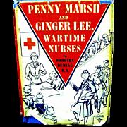 "1946 Career Book, ""Penny Marsh and Ginger Lee, Wartime Nurses"", by Dorothy Deming, R.N."