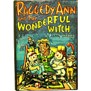 "1961 Book, ""Raggedy Ann and the Wonderful Witch"" by Johnny Gruelle"