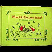 "Child's Christmas Book, ""What Did You Lose, Santa"", 1987, Bertha Amoss"
