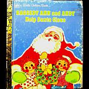 """Raggedy Ann and Andy Help Santa Claus"", Curren, 1977 Little golden Book"