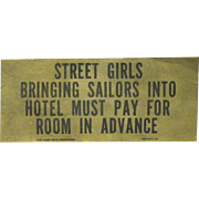 Authentic 1940's Hotel Sign about Street girls and Sailors