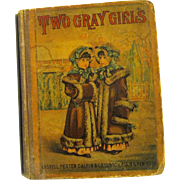 "Kate Greenaway, M.E. Edwards, etc., Illustrated this Book, ""The Two Gray Girls"" by Ellen Haile, 1880"