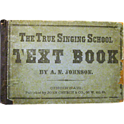 "Original 1871 Hardcover ""The True Singing School Text Book"" by A.N. Johnson"