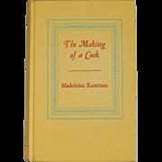 Vintage Cookbook The Making of a Cook Madeleine Kamman