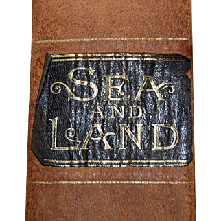 1887 Sea and Land Book Illustrated History Of the Wonderful and Curious Things of Nature Exisiting before and since the Deluge