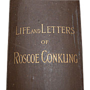 1889 Life and Letters of Roscoe Conkling- Orator, Statesman, Advocate
