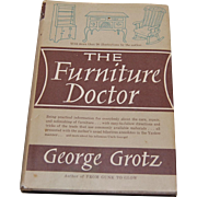 The Furniture Doctor George Grotz 1962 Book Antique Restoration