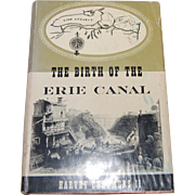 The Birth of the Erie Canal Harvey Chalmers ll 1960 Book