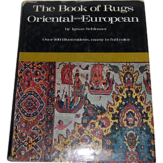 The Book of Rugs Oriental and American Ignaz Schlosser antique reference guide 1963