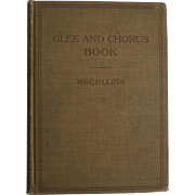 "Circa 1911 ""Glee and Chorus Book"" by J.E. NeCollins Cloth Hardcover Songbook Music Book"