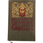 Elizabeth And Her German Garden-by Elizabeth Von Arnim, Illustrated by Alberta Hall 1901