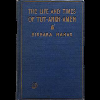The Life And Times Of Tut-Ankh-Amen-Bishara Nahas