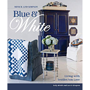 Blue & White - Living With Textiles You Love    by Polly Minick & Laurie Simpson