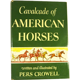 1951 Cavalcade of American Horses by Pers Crowell