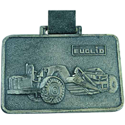 Vintage Euclid Heavy Equipment Advertising Watch Fob Shovels & Loaders