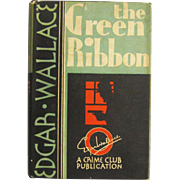 "A 1930 Crime Novel ""The Green Ribbon"" by Edgar Wallace"