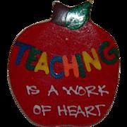Fun Teacher's Pin ~ Honor Teaching is a Work of Heart