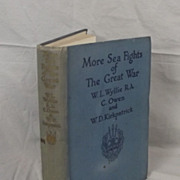 More Sea Fights Of The Great War, Including The Battle Of Jutland By W.L.Wyllie
