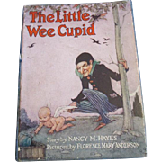 """Wonderful 1916 book entitled, """"The Little Wee Cupid"""", by Nancy M. Hayes"""