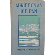 "Book Entitled, ""Adrift On An Ice Pan"" By Wilfred T. Grenfell, Copyright 1908"