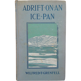 """Book Entitled, """"Adrift On An Ice Pan"""" By Wilfred T. Grenfell, Copyright 1908"""
