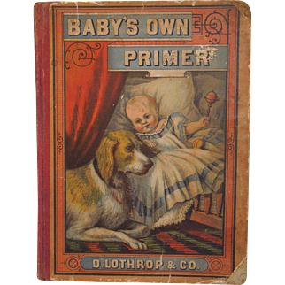 """Antique Children's ABC Book Entitled, """"Baby's Own Primer"""" D. Lothrop & Co. Boston, Mass. Early American, Circa 1877"""