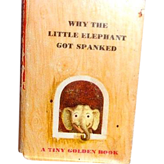 """A tiny golden book-""""why the little elephant got spanked"""""""