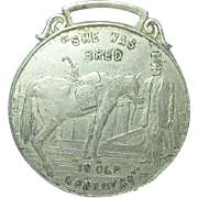 "Vintage Horse Medal ""She Was Bred in Old Kentucky:  Highest Awards"