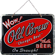 Vintage Wow! Old Brew Chicago's Best Reverse Glass Hanging Beer Sign