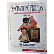 """First Edition signed book """"Enchanting Friends"""" by Dee Hockenberry : Pooh Bears, Raggedies Ann and Andy Dolls,Gollis and historic Roosevelt Bears"""