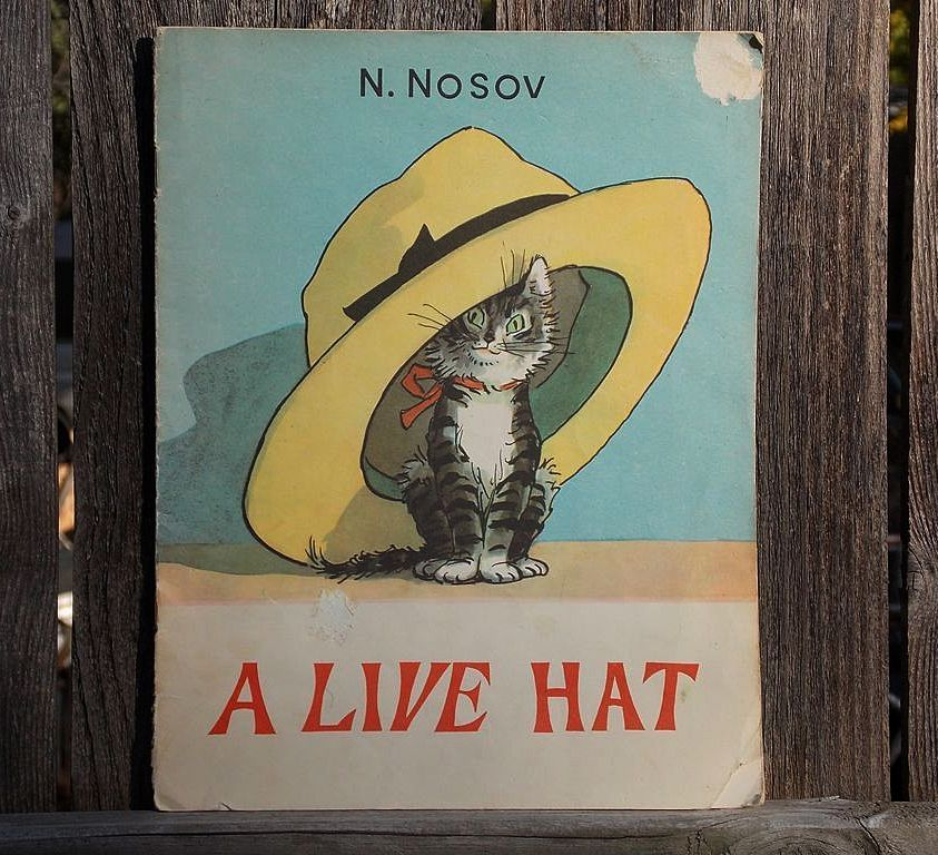 A LIVE HAT by N. Nosov Printed in the U.S.S.R. Children's Book
