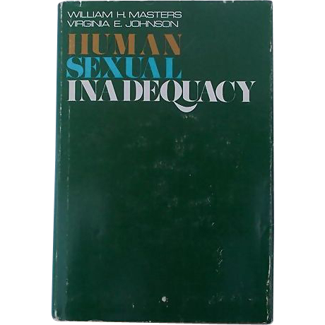 1st Ed Masters and Johnson 1970 Human Sexual Inadequacy William H. Masters Virginia E. Johnson